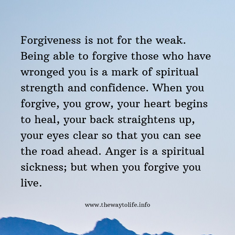 Elegant Forgiveness Is Not For The Weak. Being Able To Forgive Those Who Have  Wronged You Is A Mark Of Spiritual Strength And Confidence. When You Forgive,  You Grow ...